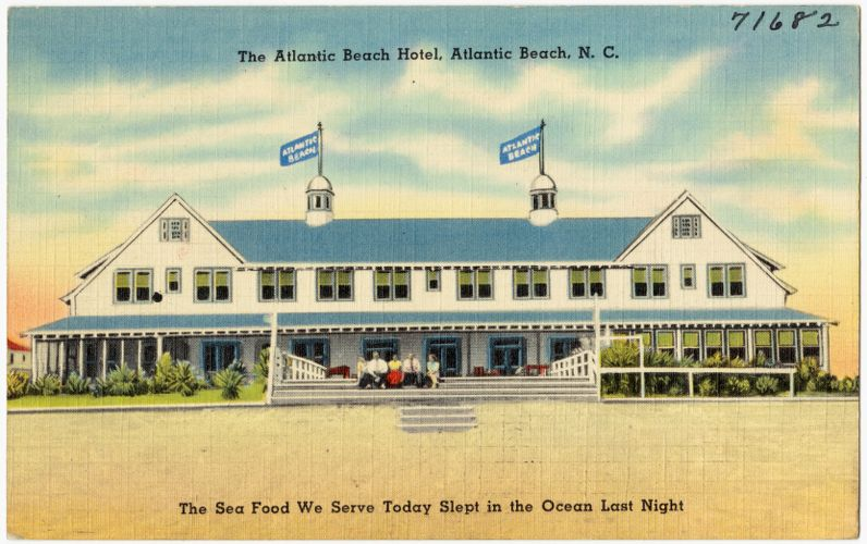 The Atlantic Beach Hotel, Atlantic Beach, N. C., the sea food we serve today slept in the ocean last night