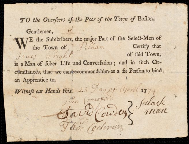 Document of indenture: Servant: Bell, James. Master: Wright, James. Town of Master: Pelham. Selectmen of the town of Pelham autograph document signed to the Overseers of the Poor of the town of Boston: Endorsement Certificate for James Wright.