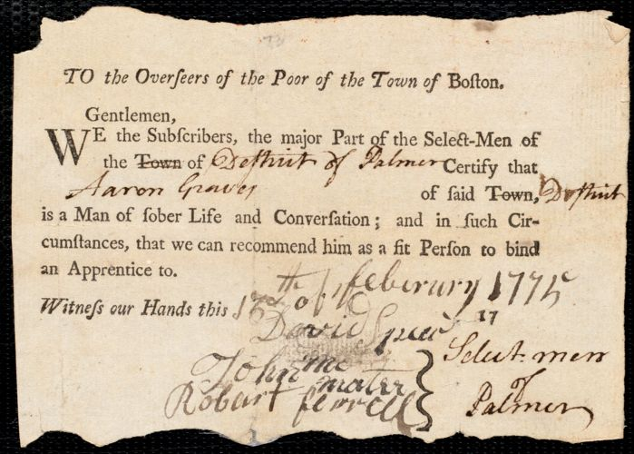 Document of indenture: Servant: Cleverly, John. Master: Graves, Aaron. Town of Master: Palmer. Selectmen of the town of Palmer autograph document signed to the Overseers of the Poor of the town of Boston: Endorsement Certificate for Aaron Graves.