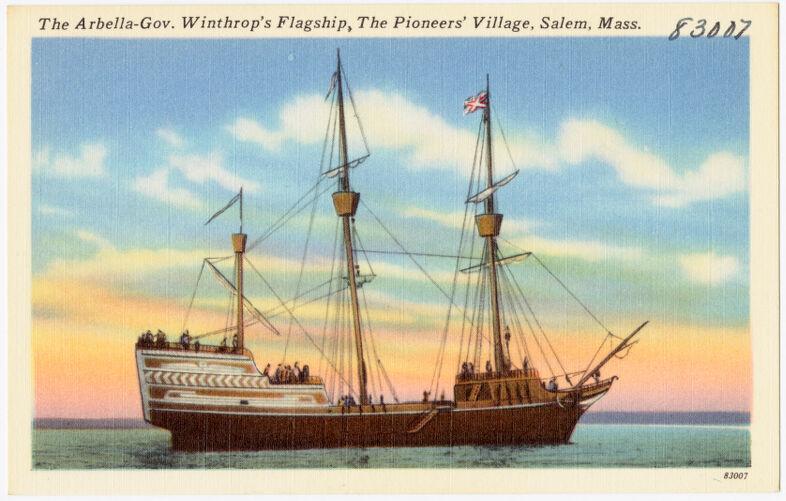The Arbella -- Gov. Winthrop's Flagship, The Pioneers' Village, Salem, Mass.