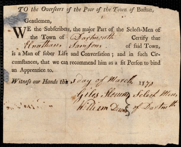 Document of indenture: Servant: Gilbert, John. Master: Samson, Elnathan. Town of Master: Dartmouth. Selectmen of the town of Dartmough autograph letter signed to the Overseers of the Poor of the town of Boston: Endorsement Certificate for Elnathan Samson.