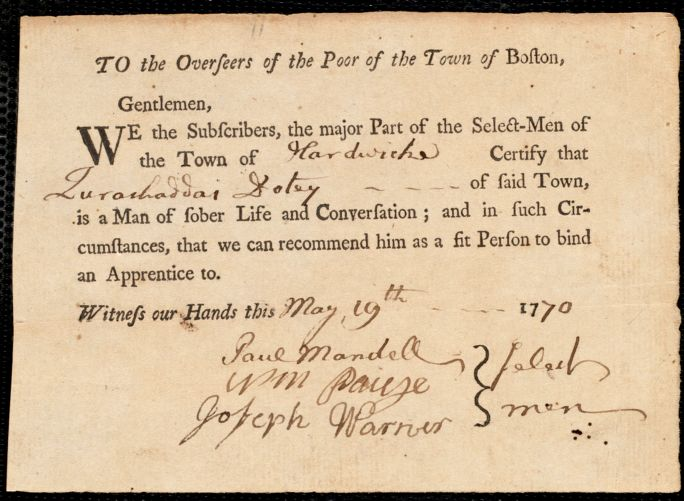 Document of indenture: Servant: Fothergill, Mary. Master: Doty [Dotey], Zurashaddai. Town of Master: Hardwick. Selectmen of te town of Hardwick autograph document signed to the Overseers of the Poor of the town of Boston: Endorsement Certificate for Zurashaddai Doty.