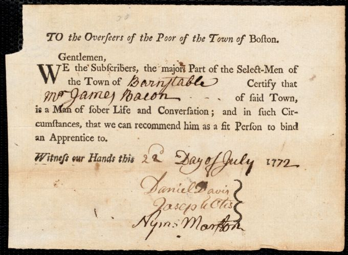 Document of indenture: Servant: Bradley, Thomas. Master: Bacon, James. Town of Master: Barnstable. Selectmen of the town of Barnstable autograph document signed to the Overseers of the Poor of the town of Boston: Endorsement Certificate for James Bacon.
