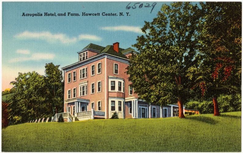 Acropolis Hotel, and farm, Hawcett Center, N. Y.