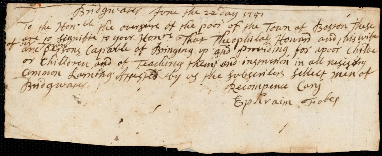 Document of indenture: Servant: Vaile, Edward. Master: Howard, Theophilus. Town of Master: Bridgewater. Selectmen of the town of Bridgewater autograph document signed to the Overseers of the Poor of the town of Boston: Endorsement Certificate for Theophilus Howard.