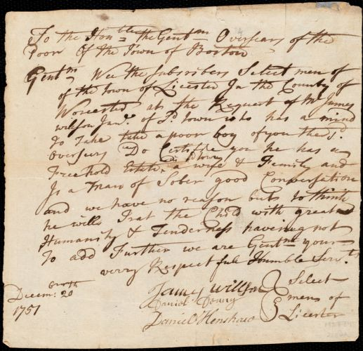 Document of indenture: Servant: Brooks, Thomas. Master: Wilson [Willson], James Jr. Town of Master: Leicester. Selectmen of the town of Leicester autograph document signed to the Overseers of the Poor of the town of Boston: Endorsement Certificate for James Willson, Jr.