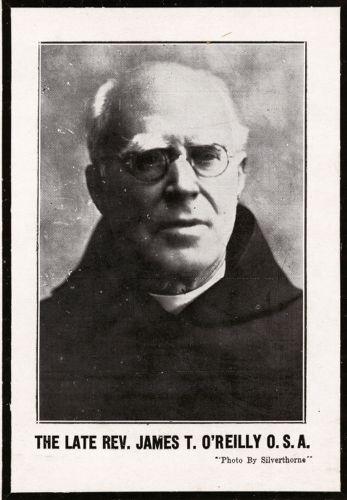 The late Rev. James T. O'Reilly, O.S.A.