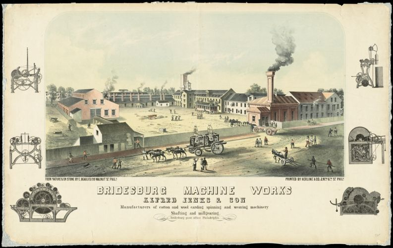Bridesburg Machine Works, Alfred Jenks & Sons manufacturers of cotton and wool carding spinning and weaving machinery shafting and millgearing...