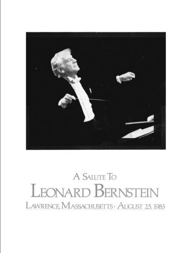 A salute to Leonard Bernstein Lawrence, Massachusetts August 25, 1983