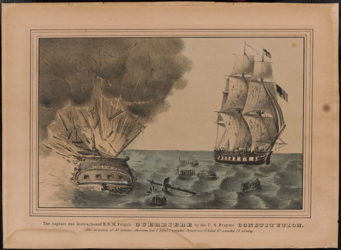 The capture and destruction of H.B.M. frigate Guerriere by the U.S. frigate Constitution. After an action of 30 minutes. American loss 7 killed, 7 wounded. British loss 15 killed, 62 wounded, 24 missing