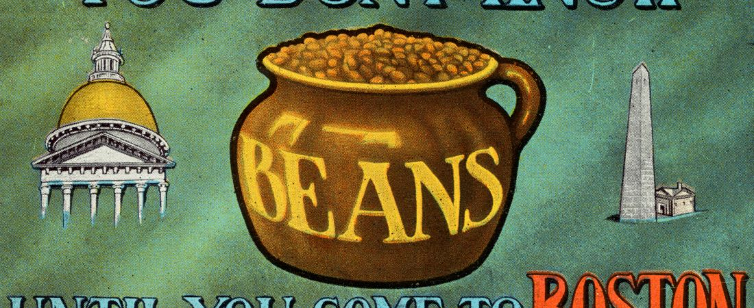 You don't know beans until you come to Boston