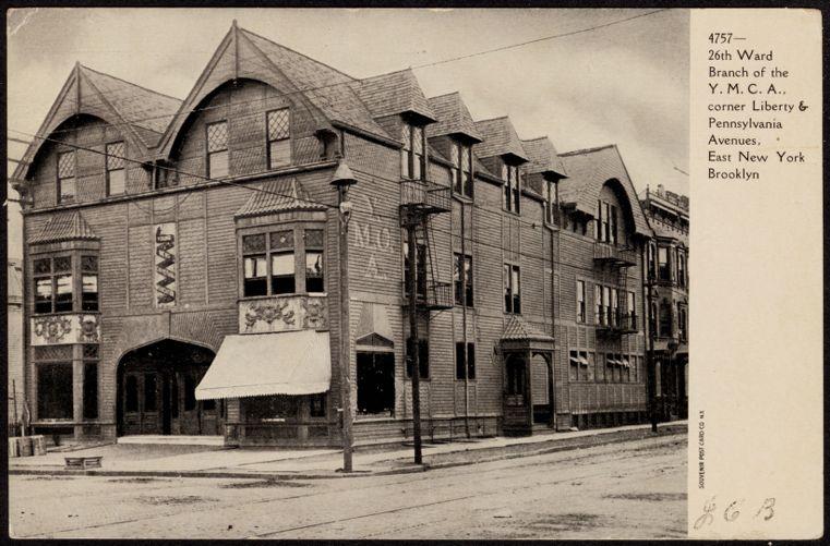 26th Ward branch of the Y.M.C.A., Corner Liberty & Pennsylvania Avenues, East New York Brooklyn