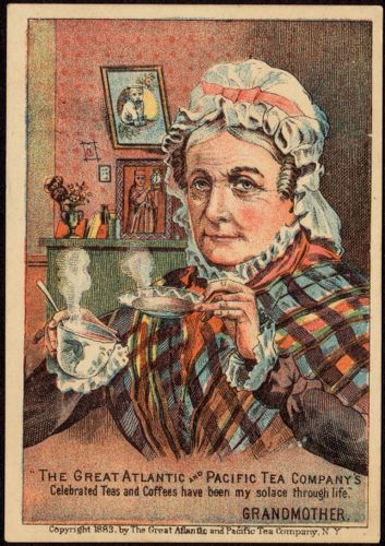 """The great Atlantic and Pacific Tea Company's celebrated teas and coffees have been my solace through life."""" Grandmother."""