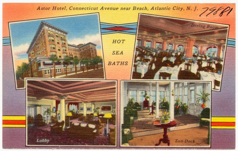 Astor Hotel, Connecticut Avenue near beach, Atlantic City, N. J.