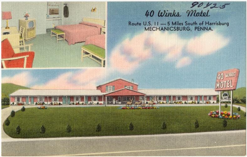 40 Winks Motel, Route U.S. 11 -- 5 miles south of Harrisburg, Mechanicsburg, Penna.