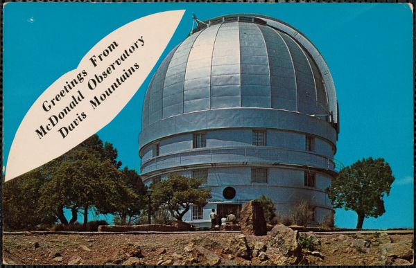 Greetings from McDonald Observatory, Davis Mountains