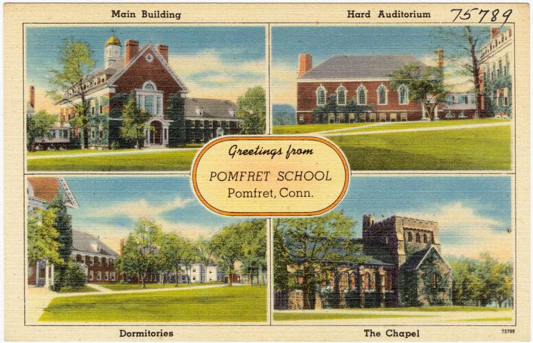 Greetings from Pomfret School, Pomfret, Conn.