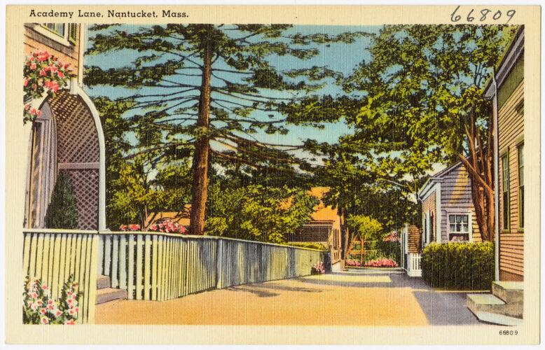 Academy Lane, Nantucket, Mass.