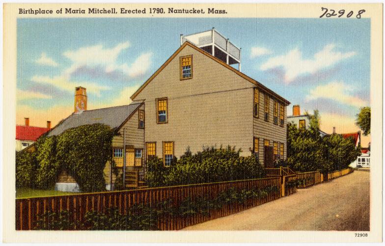 Birthplace of Maria Mitchell, erected 1790, Nantucket, Mass.