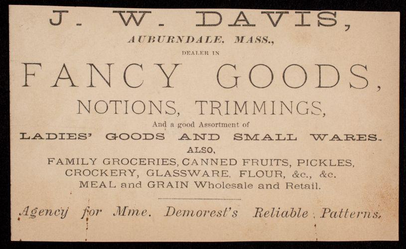 Newton photographs collection : advertising trade cards - Advertising trade cards - Auburndale trade cards - J. W. Davis, Auburndale, Mass. - Cosmopolitan Emporium of Fashions -