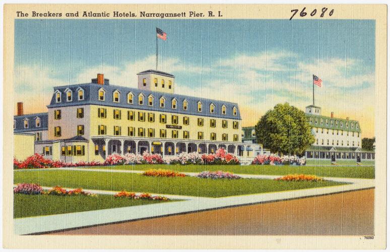 The Breakers and Atlantic hotels, Narragansett Pier, R.I.
