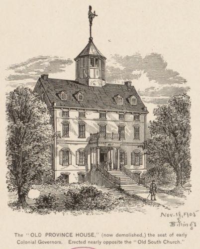 """The """"Old Province House,"""" (now demolished,) the seat of early colonial governors. Erected nearly opposite the """"Old South Church."""""""