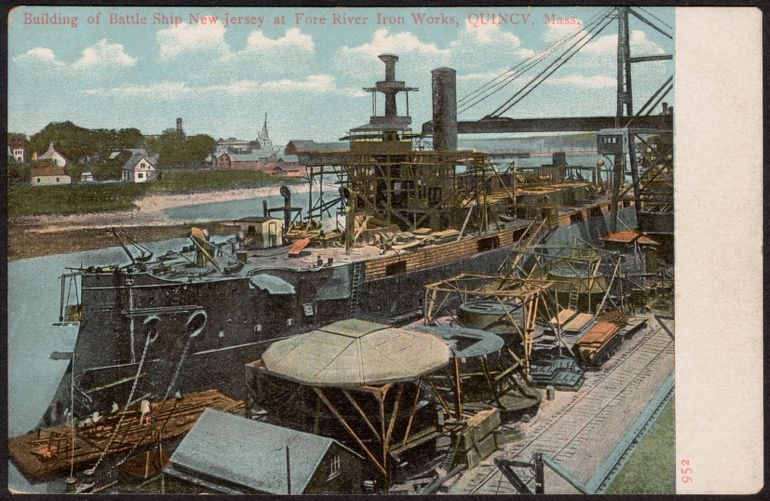 Building of Battle Ship New Jersey at Fore River Iron Works, Quincy, Mass.