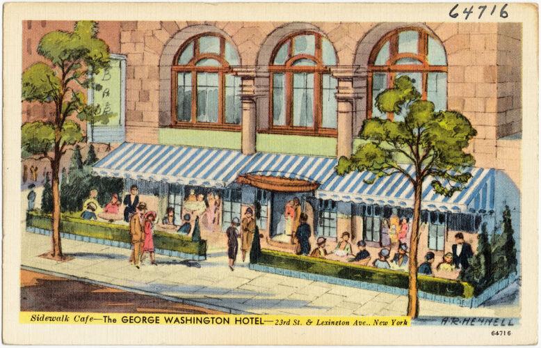 The George Washington Hotel. Sidewalk Café, 23rd St. & Lexington Ave., New York