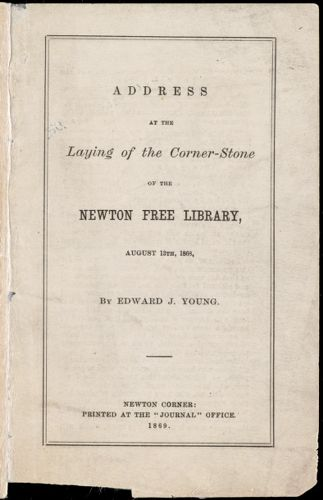 Address at the laying of the corner stone of the Newton Free Library, August 13, 1868