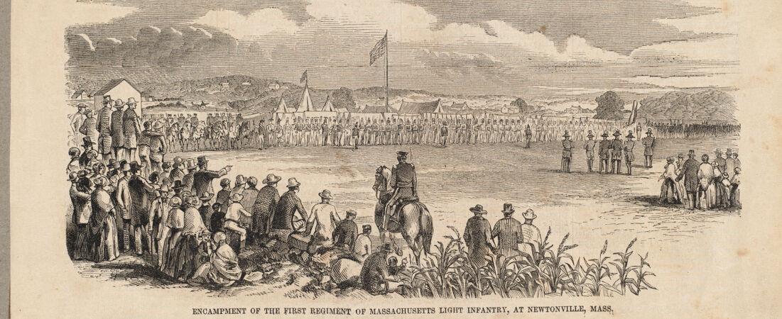 Newtonville: encampment of 1st Regiment of Massachusetts Light Infantry