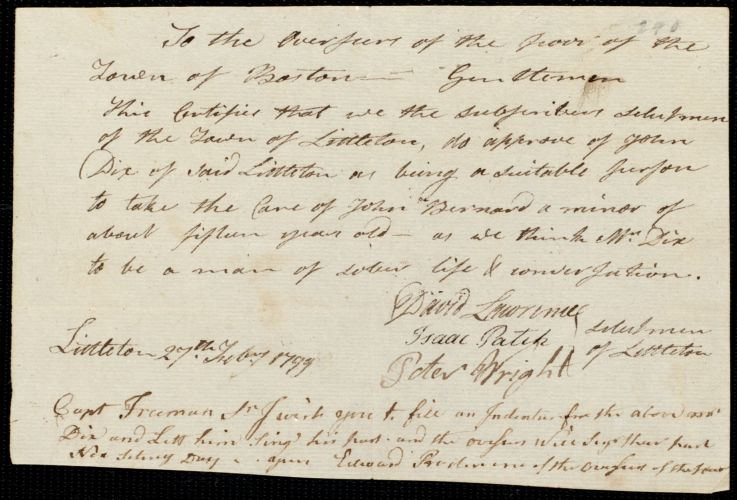 Document of indenture: Servant: Bernard, John. Master: Dix, John. Town of Master: Littleton. Selectmen of the town of Littleton autograph document signed to the Overseers of the Poor of the town of Boston: Endorsement Certificate for John Dix.