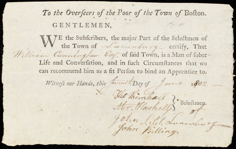 Document of indenture: Servant: Malborn, Samuel. Master: Cunningham, Williams [William]. Town of Master: Lunenburg. Selectmen of the town of Lunenburg autograph document signed to the Overseers of the Poor of the town of Boston: Endorsement Certificate for William Cunningham.