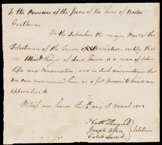 Document of indenture: Servant: Davidson, Thomas. Master: Thayer, Minott. Town of Master: Braintree. Selectmen of the town of Braintree autograph document signed to the Overseers of the Poor of the town of Boston: Endorsement Certificate for for Minott Thayer.