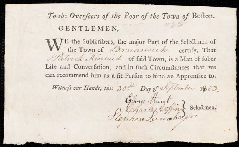 Document of indenture: Servant: Clarke, John. Master: Kincaid, Patrick. Town of Master: Brunswick. Selectmen of the town of Brunswick autograph document signed to the Overseers of the Poor of the town of Boston: Endorsement Certificate for Patrick Kincaid.