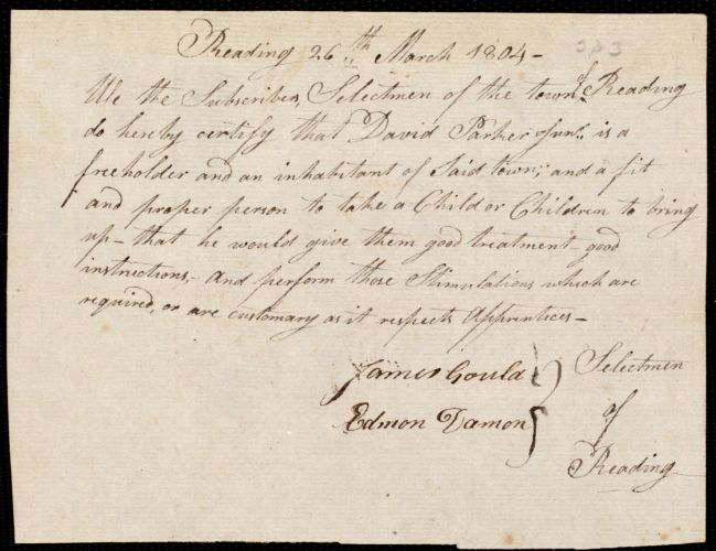 Document of indenture: Servant: Mann, John Adams. Master: Parker, David Jr. Town of Master: Reading. Selectmen of the town of Reading autograph document signed to the [Overseers of the Poor of the town of Boston]: Endorsement Certificate for David Parker, Jr.