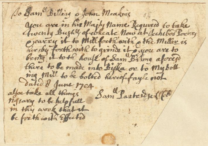 "Order to Samuel Billing and John Meakins from Samuel Partridge, ""in his Maj'ty Name"", to take 20 bushels of wheat to the Miller, 1704"