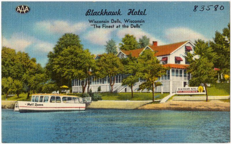 "Blackhawk Hotel, Wisconsin Dells, Wisconsin, ""The finest at the Dells"""