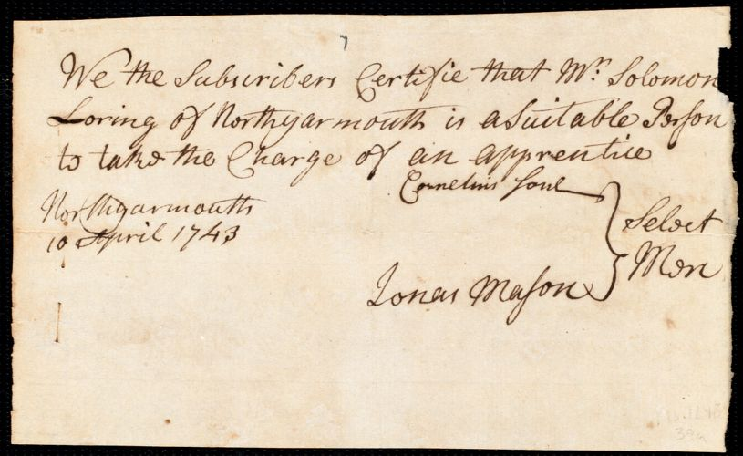 Document of indenture: Servant: Astin, John. Master: Loring, Solomon. Town of Master: North Yarmouth. Selectmen of the town of Yarmouth autograph document signed to the [Overseers of the Poor of the town of Boston]: