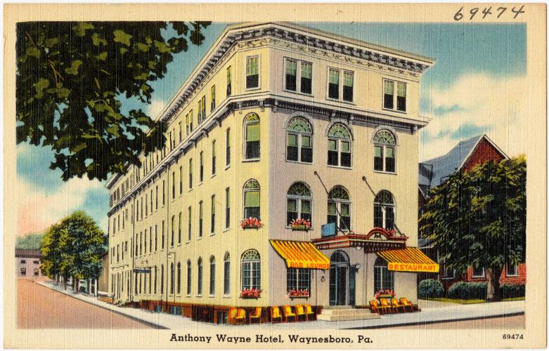 Anthony Wayne Hotel, Waynesboro, Pa.