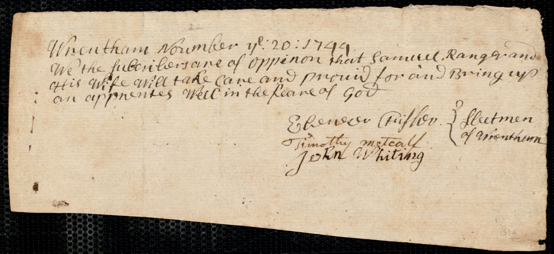 Document of indenture: Servant: Clay, Mercy. Master: Ranger, Samuel. Town of Master: Wrentham. Selectmen of the town of Wrentham autograph document signed to the [Overseers of the Poor of the town of Boston]: Endorsement Certificate for Samuel Ranger.
