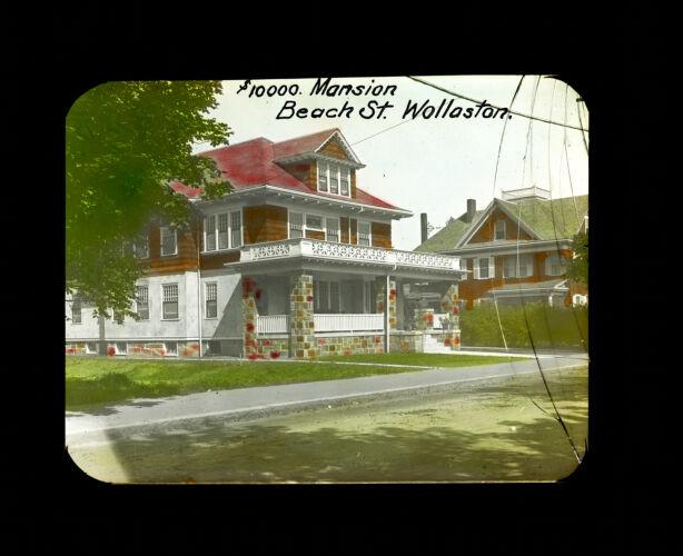 $10,000 mansion. Beach St. Wollaston
