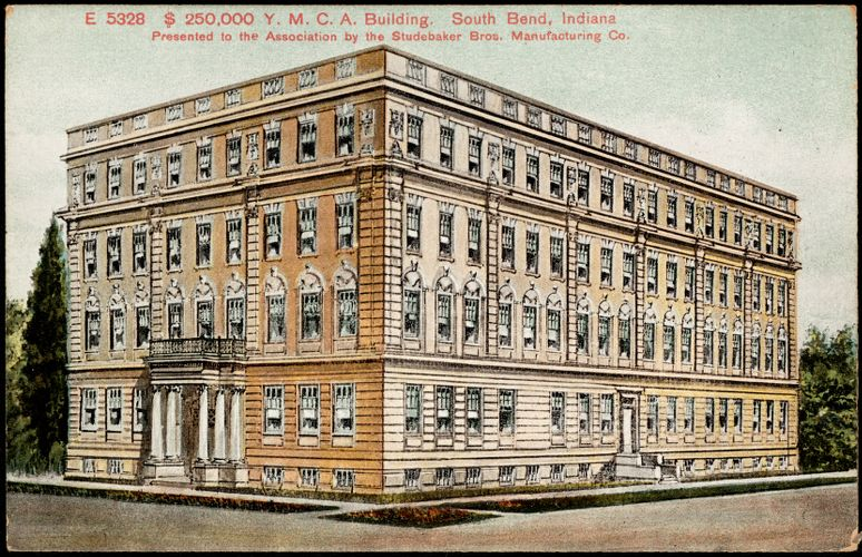 $250,000 Y.M.C.A. building. South Bend, Indiana. Presented to the Association by the Studebacker Bros. Manufacturing Co.